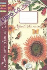 Quaderno per appunti. Poesia come fiori di campo