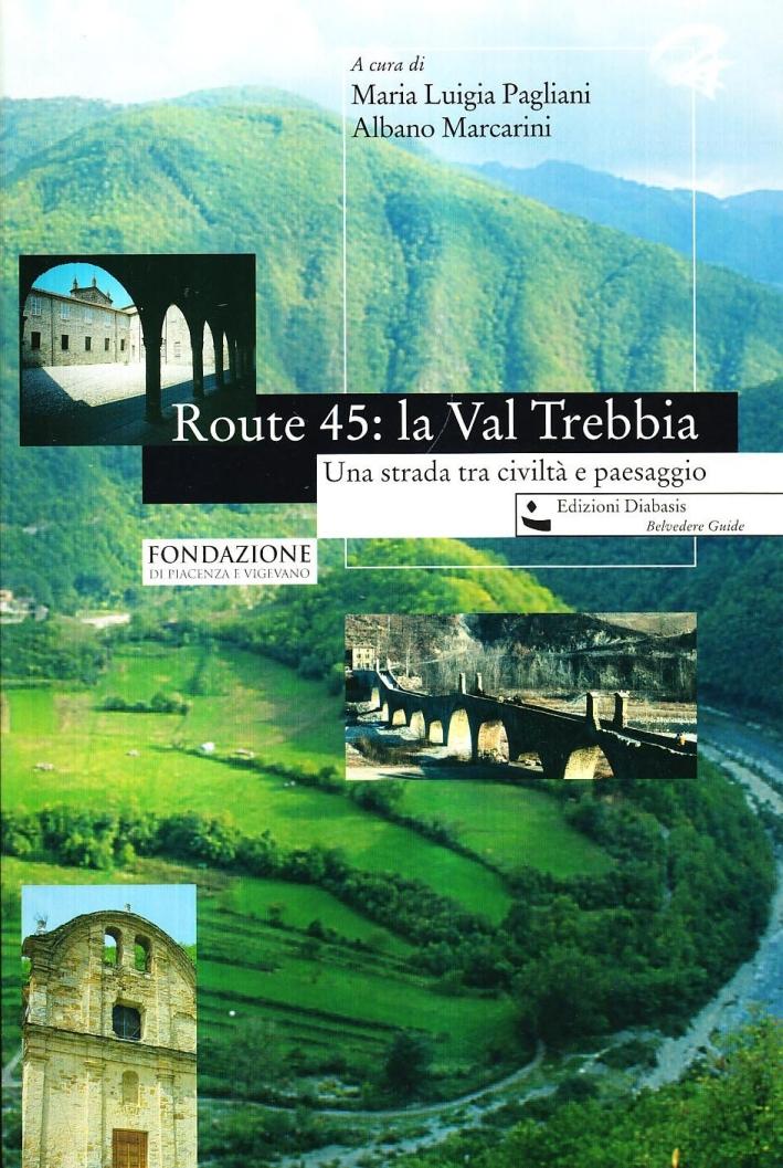 Route 45: la Val Trebbia. Una Strada tra Civiltà e Paesaggio.