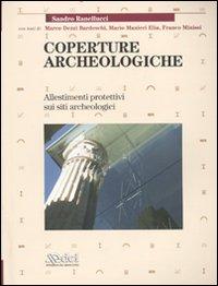 Coperture Archeologiche. Allestimenti Protettivi sui Siti Archeologici