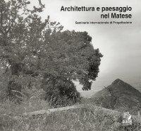 Architettura e paesaggio nel Matese. Seminario Internazionale di Progettazione