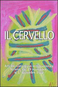Il cervello. Atti del Congresso internazionale (Milano, 29 novembre-1 dicembre 2002)