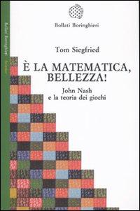 È la matematica, bellezza! John Nash e la teoria dei giochi.