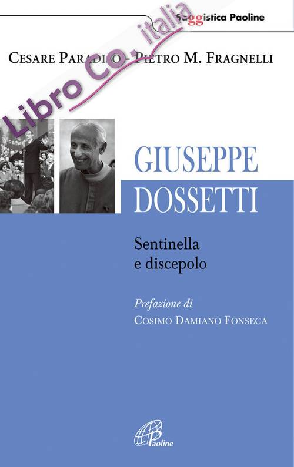 Giuseppe Dossetti. Sentinella e discepolo.