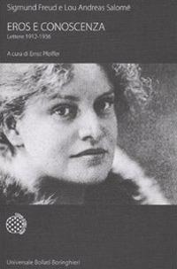 Eros e conoscenza. Lettere 1912-1936.