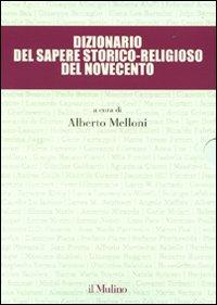 Dizionario del sapere storico-religioso del Novecento