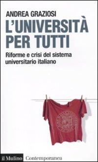 L'università per tutti. Riforme e crisi del sistema universitario italiano.