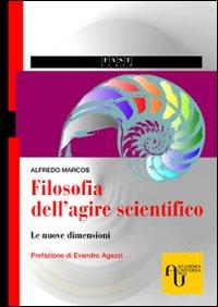Filosofia dell'Agire Scientifico. Le Nuove Dimensioni.