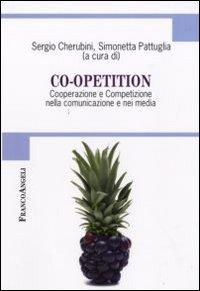 Co-opetition. Cooperazione e competizione nella comunicazione e nei media