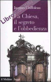 La Chiesa, il segreto, l'obbedienza.