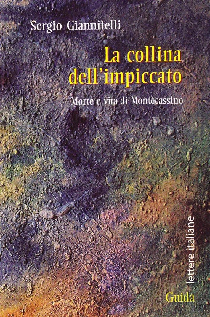 La collina dell'impiccato. Morte e vita di Montecassino.