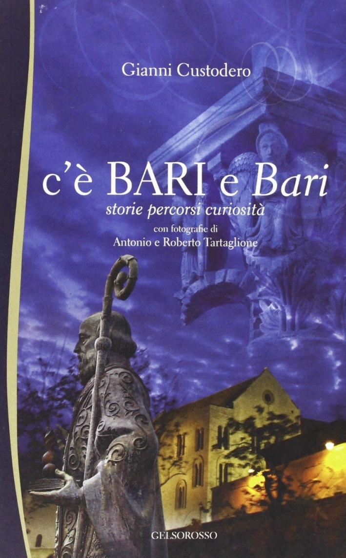 C'è Bari e Bari. Storie, percorsi e curiosità.