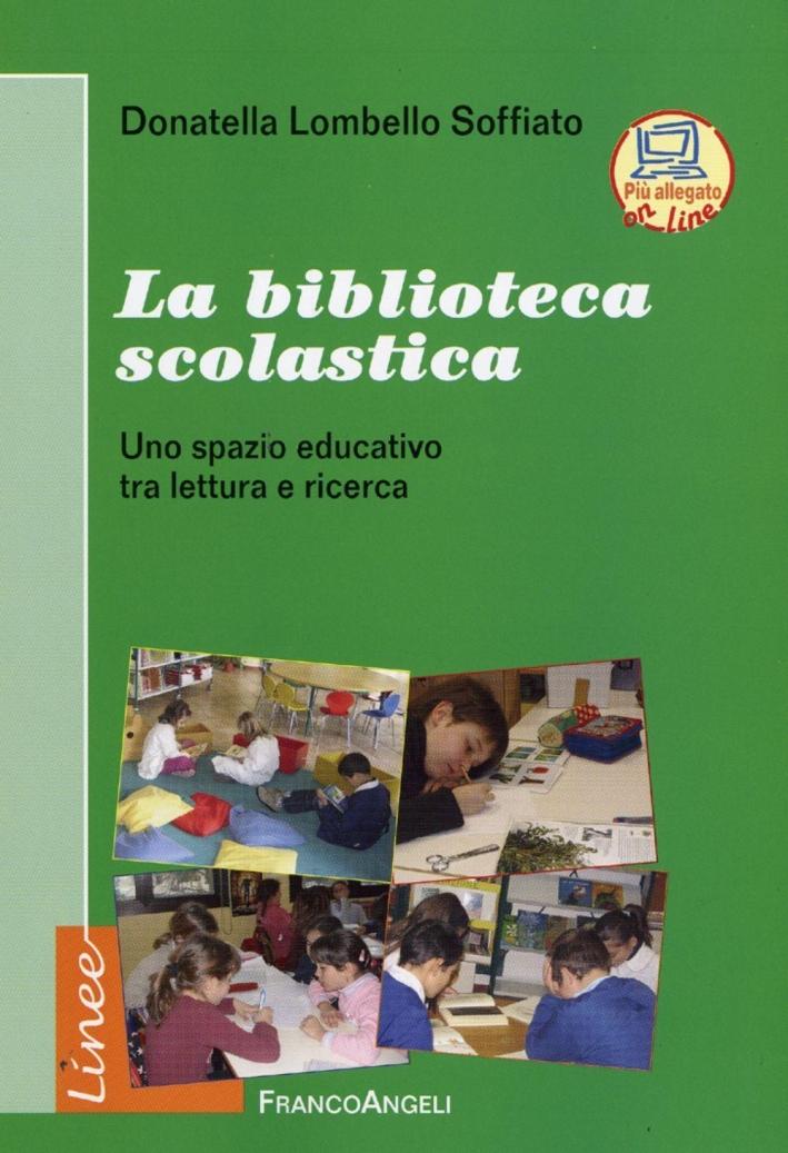 La biblioteca scolastica. Uno spazio educativo tra lettura e ricerca.
