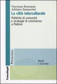 La città interculturale. Politiche di comunità e strategie di convivenza a Padova.