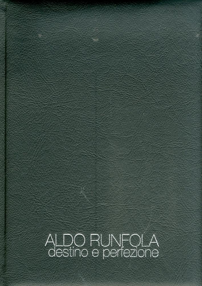 Aldo Runfola. Destino e Perfezione