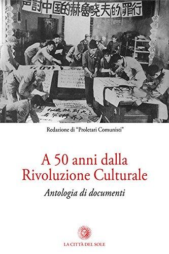A 50 anni dalla rivoluzione culturale. Antologia di documenti