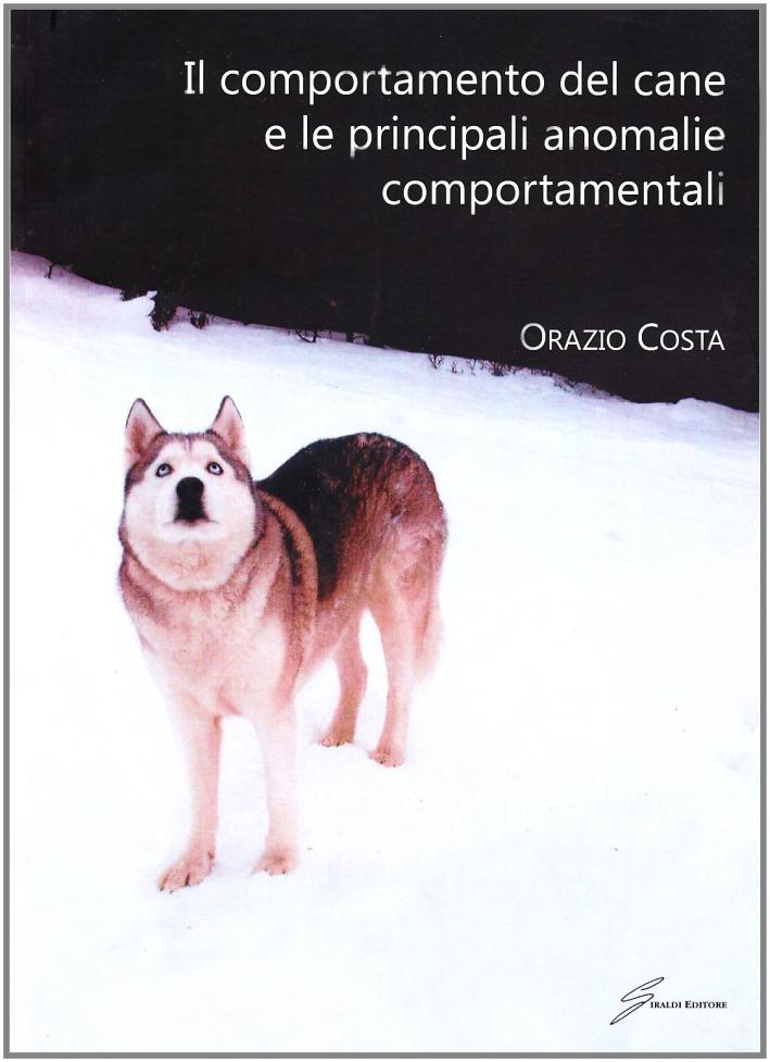 Il comportamento del cane e le principali anomalie comportamentali