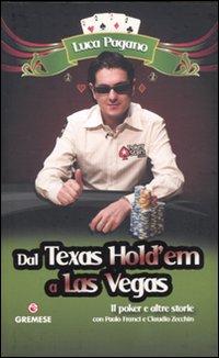 Dal Texas Hold'em a Las Vegas. Il poker e altre storie