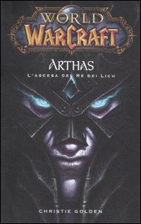 Arthas. L'Ascesa del Re dei Lich. World of Warcraft
