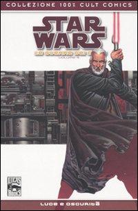 Star wars: le guerre dei cloni. Vol. 4: Luce e oscurità.