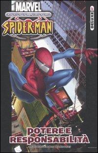 Potere e responsabilità. Ultimate Spider-Man. Vol. 1