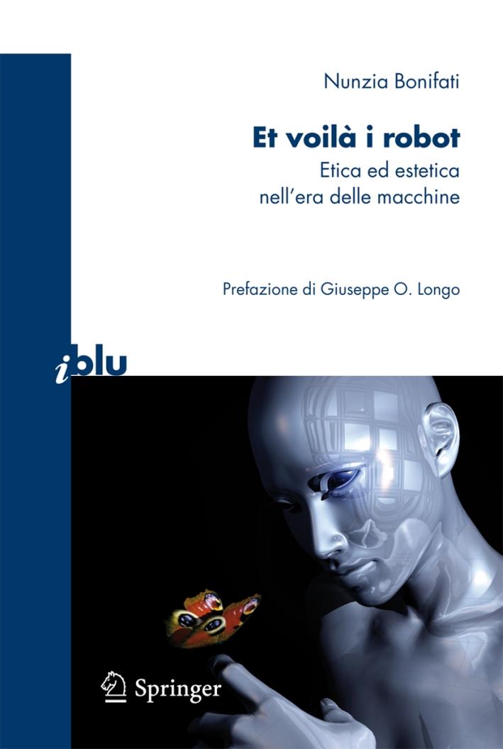Et voilà i robot. Etica ed estetica nell'era delle macchine