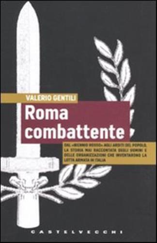 Roma combattente. Dal