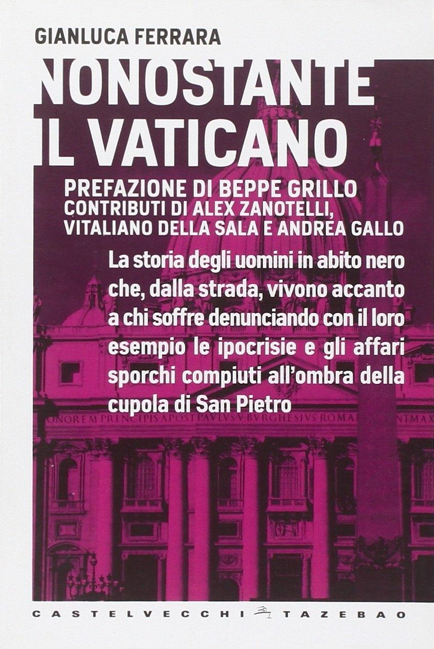 Nonostante il Vaticano.