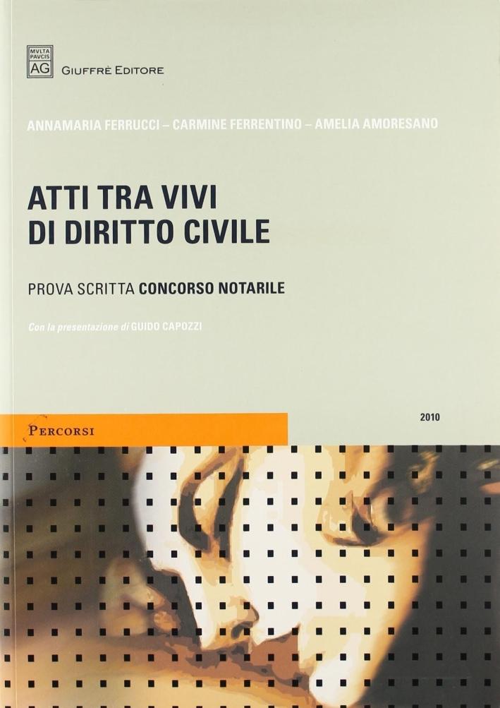 Atti tra vivi di diritto civile. Prova scritta concorso notarile 2010