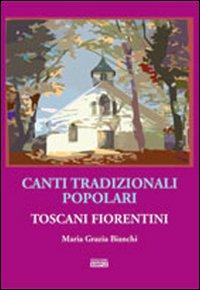Canti tradizionali popolari toscani fiorentini