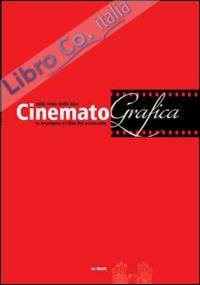 Cinematografica. Sulle Orme della Luce, le Brochures e i Film del Novecento