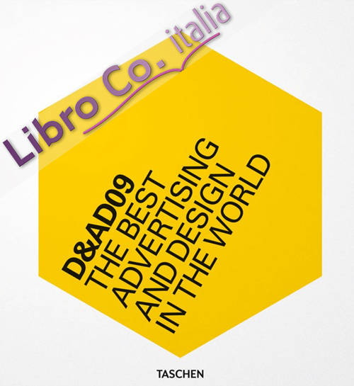 D&AD 2009. The best advertising and design in the world. Ediz. italiana, spagnola e portoghese