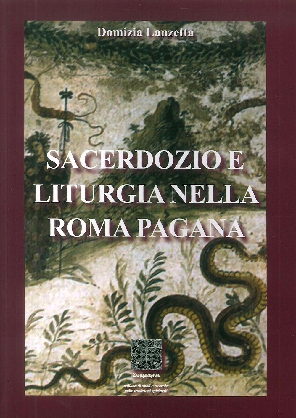 Sacerdozio e liturgia nella Roma pagana.