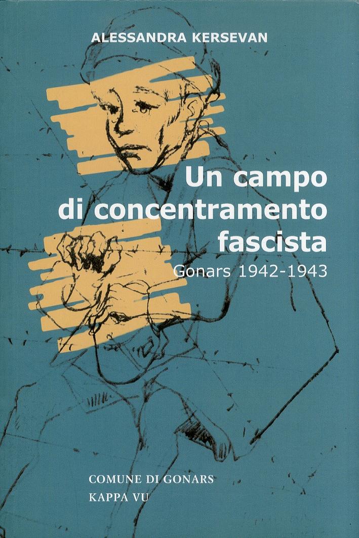 Un Campo di Concentramento Fascista. Gonars (1942-1943)