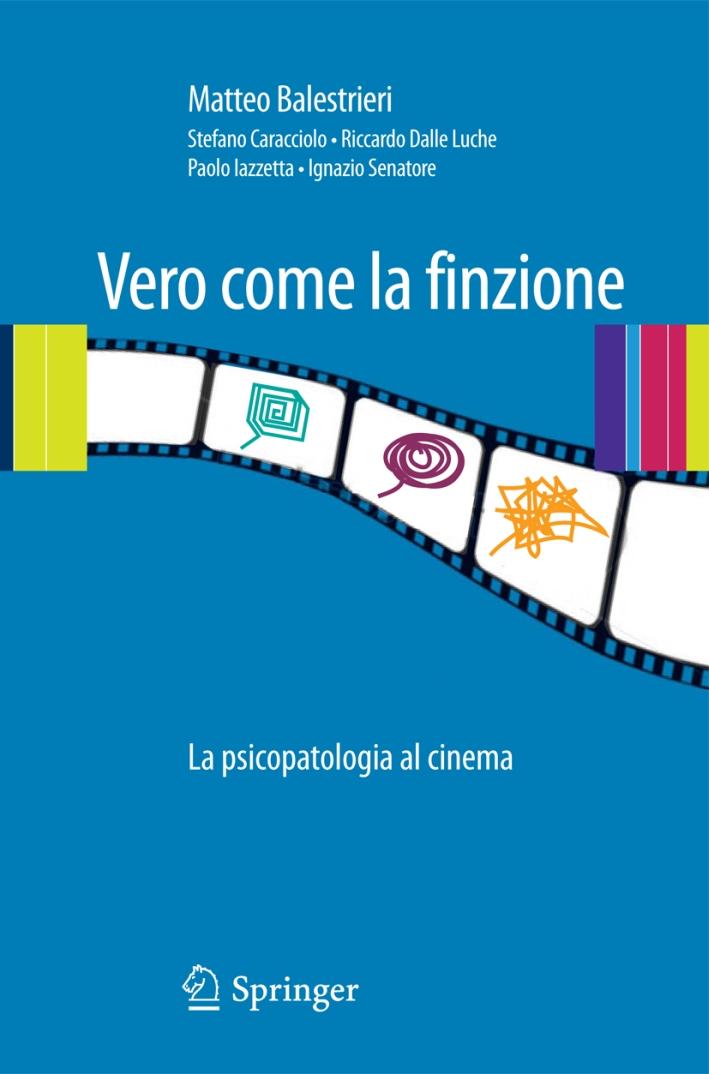 Vero come la finzione. La psicopatologia al cinema. Vol. 1.