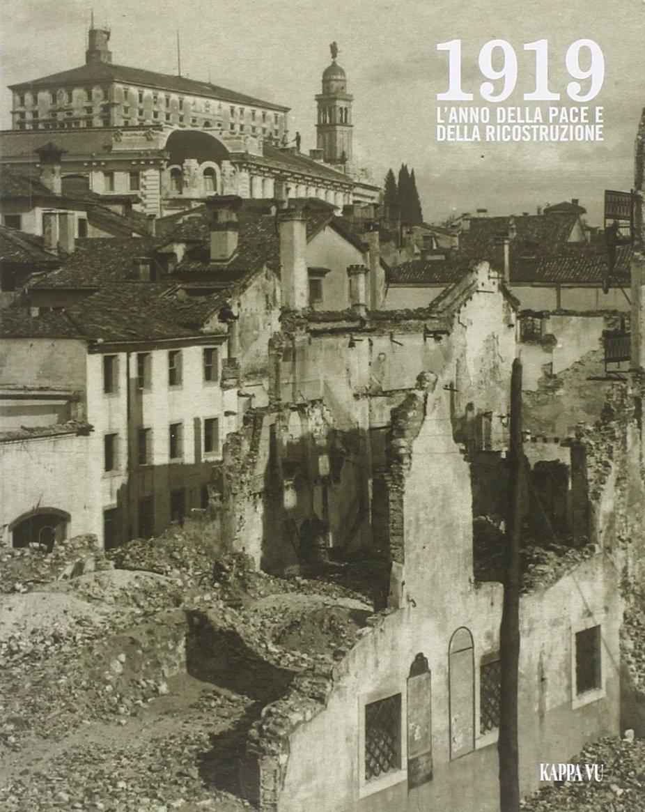 1919. L'Anno della Pace e della Ricostruzione