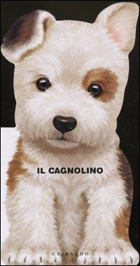 Il cagnolino. Ediz. illustrata