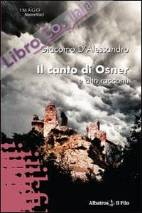 Il canto di Osner e altri racconti.
