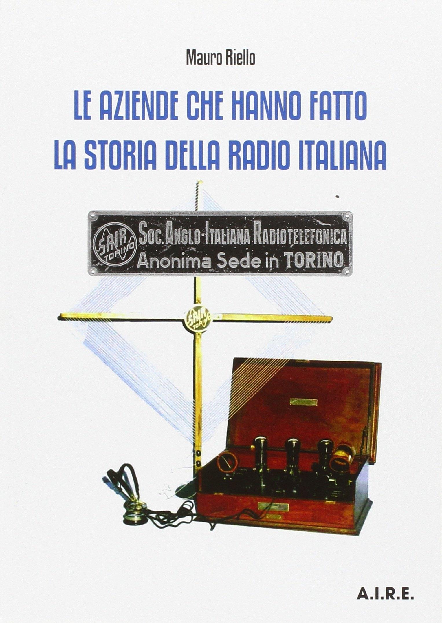 Le aziende che hanno fatto la storia della radio italiana.