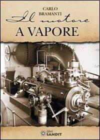 Il motore a vapore.