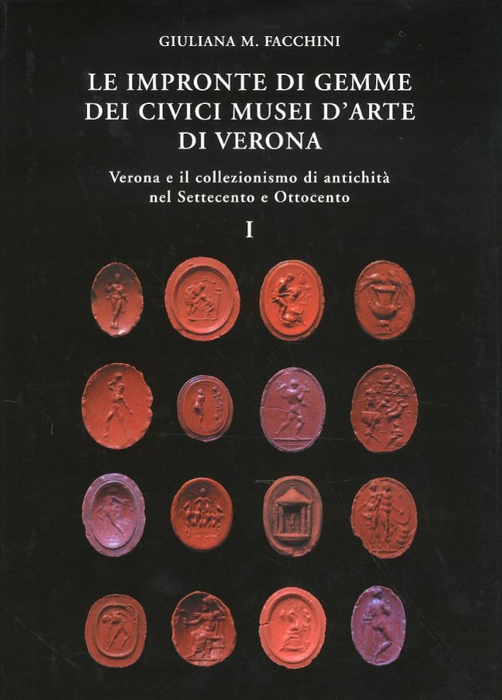 Le impronte di gemme dei Civici Musei d'Arte di Verona. Verona e il collezionismo di antichità nel Settecento e Ottocento. I.