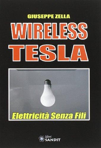 Wireless Tesla. Elettricità senza fili.