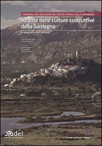 Atlante delle culture costruttive della Sardegna. Ediz. illustrata. Con CD-ROM. Vol. 1: Le geografie dell'abitare