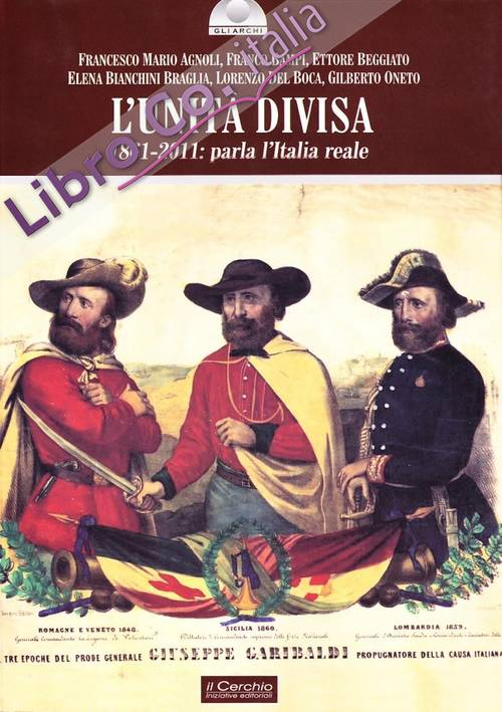 L'unità divisa. 1861-2011: parla l'Italia reale.