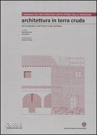 Architettura in terra cruda dei Campidani, del Cixerri e del Sarrabus. Ediz. illustrata. Con CD-ROM. Vol. 1