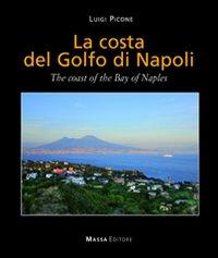 La costa del golfo di Napoli-The coast of the bay of Naples. Ediz. bilingue