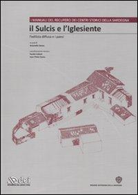 Il Sulcis e l'Iglesiente. L'edilizia diffusa e i paesi. Con CD-ROM.