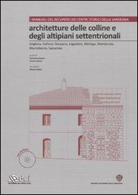 Architetture delle colline e degli altipiani settentrionali. Ediz. illustrata. Con CD-ROM