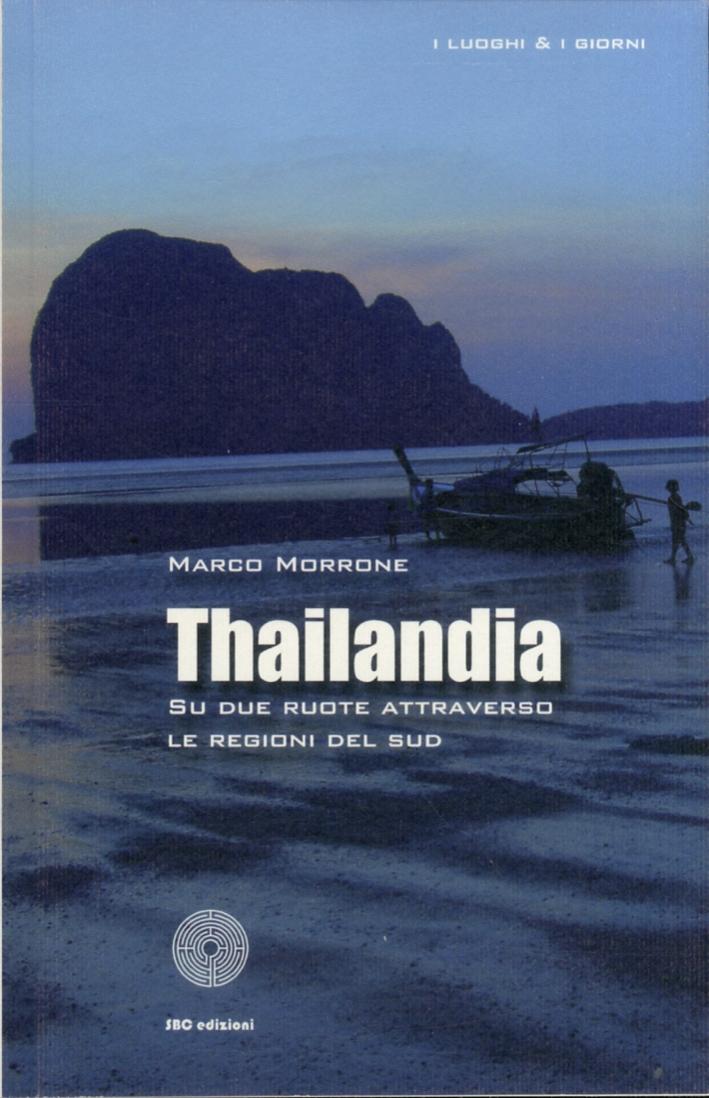 Thailandia. Su due ruote attraverso le regioni del Sud.