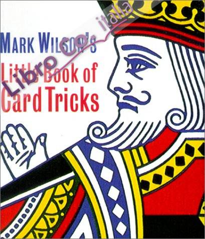Mark Wilson's Little Book of Card Tricks.