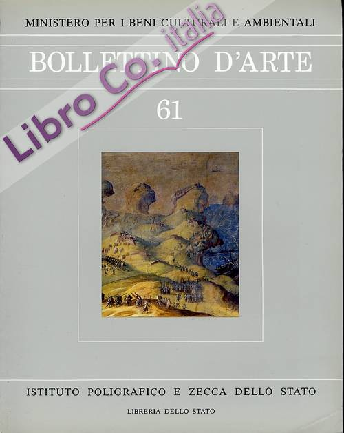 Bollettino d'arte. 61. Anno 1990. Maggio-Giugno. Anno LXXIV. Serie VI.